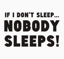 If I Don't Sleep Nobody Sleeps One Piece - Long Sleeve