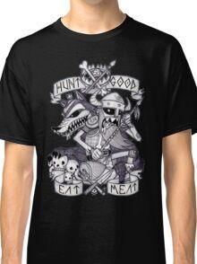 HUNT GOOD EAT MEAT  Classic T-Shirt