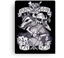 HUNT GOOD EAT MEAT  Canvas Print