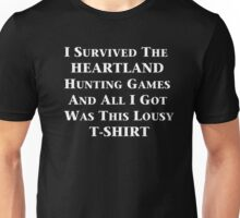 I Survived The Heartland Hunting Games and All I Got Was This Lousy T-shirt Unisex T-Shirt