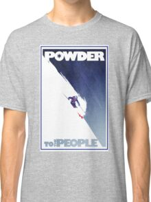 Powder to the People Classic T-Shirt