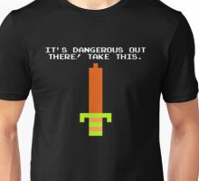 It's Dangerous Out There! Unisex T-Shirt