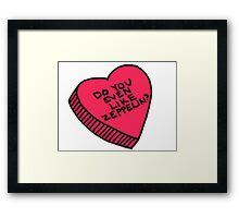 do you even like zeppelin? Framed Print
