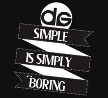 Simple is Simply Boring (On Black) by darcyg