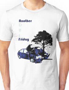 D.U.I Friday 2 Unisex T-Shirt