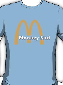 Monkey Slut Is Blown T-Shirt