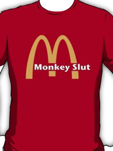 Monkey Slut Is Blown T-Shirt