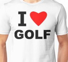 I Love Golf Unisex T-Shirt
