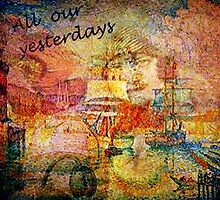 All Our Yesterdays by Rick Wollschleger