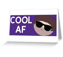 Cool AF Greeting Card