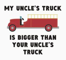 My Uncle's Truck Is Bigger Than Your Uncle's Truck One Piece - Long Sleeve