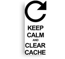 Keep calm and clear cache Canvas Print