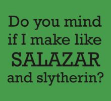 Slytherin Like Salazar by CoExistance