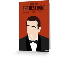 Officially the best bond - Connery! Greeting Card