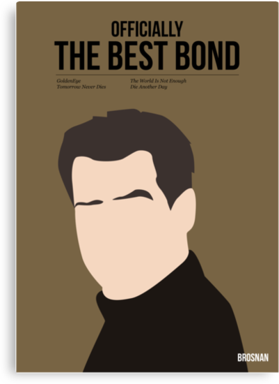 Officially the best bond - Brosnan! by Stephen Wildish