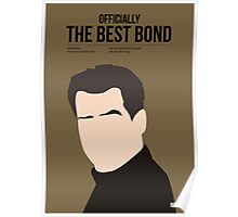 Officially the best bond - Brosnan! Poster
