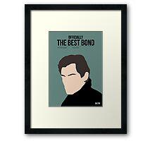 Officially the best bond - Dalton! Framed Print