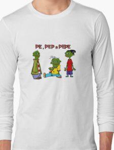 Pe, Pep n Pepe Long Sleeve T-Shirt