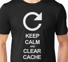 Keep calm and clear cache Unisex T-Shirt