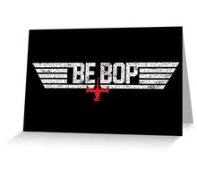 Top Bebop  Greeting Card
