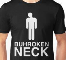 Buhroken Neck Shirt Unisex T-Shirt