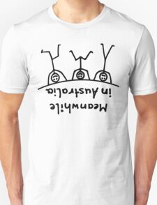 Meanwhile in Australia Unisex T-Shirt