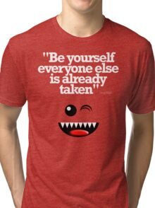 BE YOURSELF Tri-blend T-Shirt