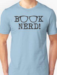 Book Nerd! - T-shirts & Hoodies T-Shirt