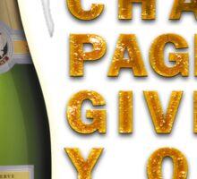 Too much Champagne Sticker