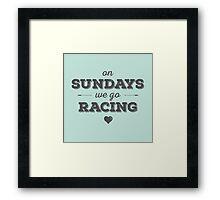 On Sundays We Go Racing Framed Print