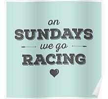 On Sundays We Go Racing Poster