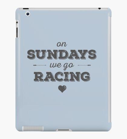 On Sundays We Go Racing iPad Case/Skin