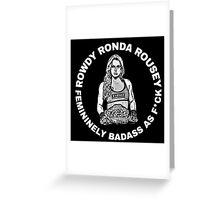 UFC Champion Ronda Rousey MMA WMMA ROWDY Greeting Card