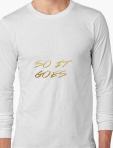 So It Goes (Alone) Long Sleeve T-Shirt