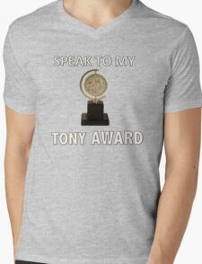 Speak to my TONY Award Mens V-Neck T-Shirt