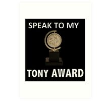 Speak to my TONY Award Art Print