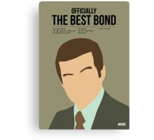 Officially the best bond - Moore! Canvas Print