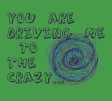 You are driving me to the crazy... One Piece - Short Sleeve