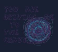 You are driving me to the crazy... Baby Tee