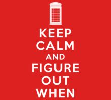 Keep Calm and Figure Out When Kids Tee