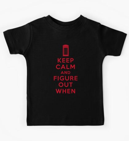 Keep Calm and Figure Out When (light t-shirt) Kids Tee