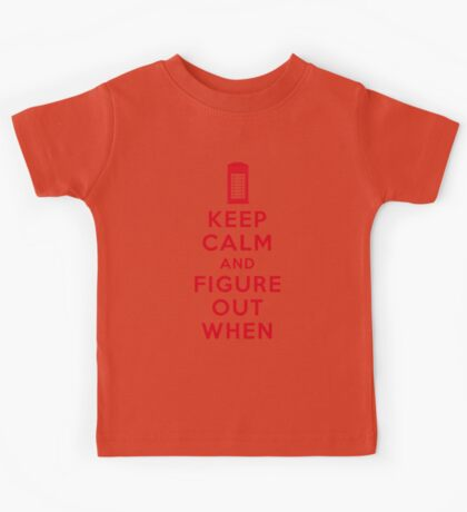 Keep Calm and Figure Out When (light t-shirt) Kids Tee
