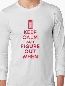 Keep Calm and Figure Out When (light t-shirt) Long Sleeve T-Shirt