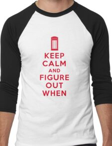 Keep Calm and Figure Out When (light t-shirt) Men's Baseball ¾ T-Shirt