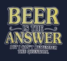 Beer Is The Answer Kids Tee