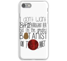 The Martian - The greatest botanist on planet iPhone Case/Skin