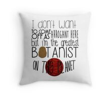 The Martian - The greatest botanist on planet Throw Pillow