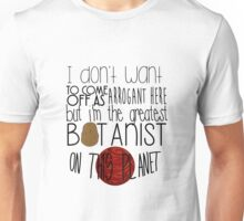 The Martian - The greatest botanist on planet Unisex T-Shirt