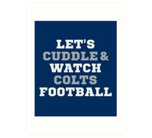 Let's Cuddle And Watch Colts Football. Art Print