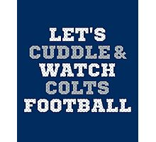 Let's Cuddle And Watch Colts Football. Photographic Print